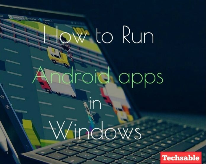 run android apps in windows pc bluestacks